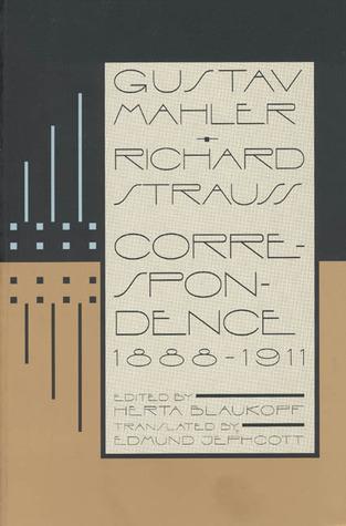 Gustav Mahler--Richard Strauss: Correspondence 1888-1911