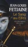 Le Sang des Elfes by Jean-Louis Fetjaine