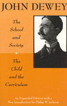 The School and Society/The Child and the Curriculum by John Dewey