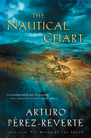 The Nautical Chart by Arturo Pérez-Reverte