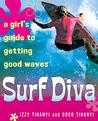 Surf Diva: A Girl...