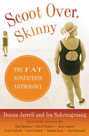 Scoot Over, Skinny: The Fat Nonfiction Anthology