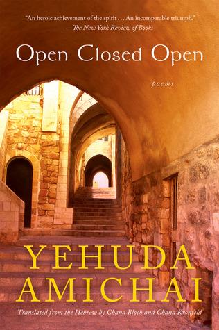 Open Closed Open by Yehuda Amichai