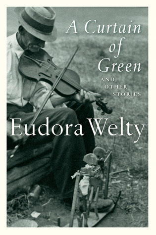 A Curtain of Green and Other Stories by Eudora Welty
