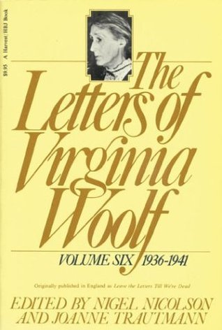 The Letters of Virginia Woolf: Volume Six, 1936-1941