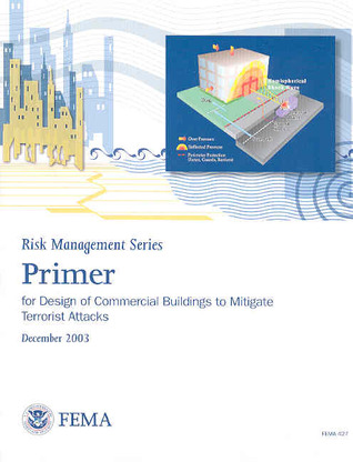 Primer for Design of Commercial Buildings to Mitigate Terrorist Attacks: Providing Protection to People and Buildings