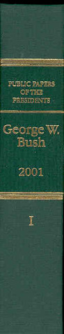 Public Papers of the Presidents of the United States, George W. Bush, 2001, Bk. 1, January 20 to June 30, 2001