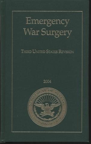 Emergency War Surgery: Third United States Revision, 2004