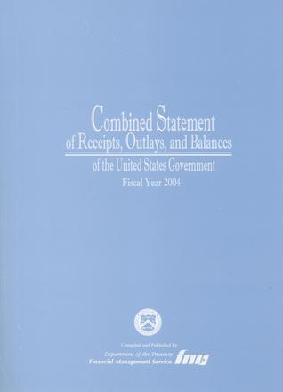Combined Statement of Receipts, Outlays, and Balances of the United States Government, Fiscal Year 2004