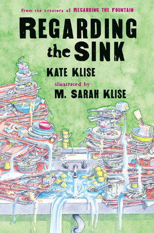 Regarding the Sink by Kate Klise