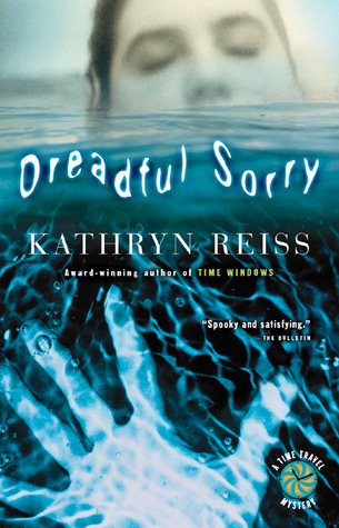 Dreadful Sorry (Time Travel Mystery, #1)