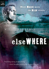 Elsewhere (Borderlands, #6)