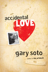 Accidental Love by Gary Soto