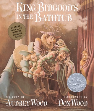King Bidgood's in the Bathtub by Audrey Wood