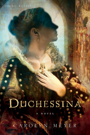 Image result for Duchessina by Carolyn Meyer