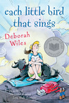 Each Little Bird that Sings by Deborah Wiles