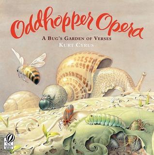 Oddhopper Opera: A Bug's Garden of Verses