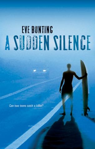 Ebook A Sudden Silence by Eve Bunting TXT!