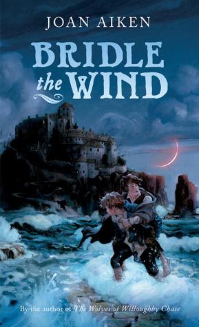 Bridle the Wind(Felix Brooke 2) - Joan Aiken