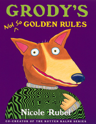 Grody's Not So Golden Rules