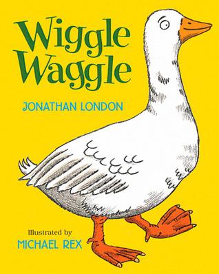 Wiggle Waggle by Jonathan London
