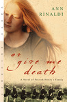 Or Give Me Death:...