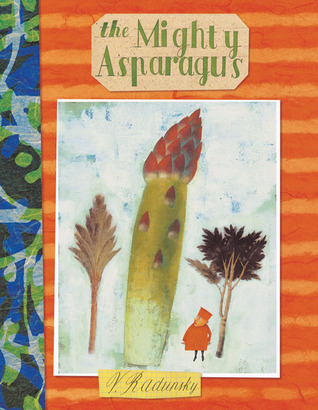 The Mighty Asparagus (New York Times Best Illustrated Childre... by Vladimir Radunsky