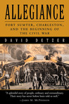 Allegiance: Fort Sumter, Charleston, and the Beginning of the Civil War