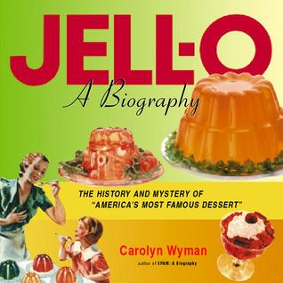 JELL-O by Carolyn Wyman