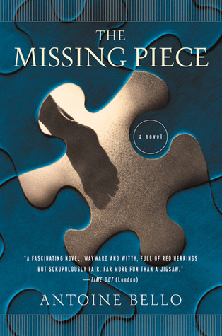 The Missing Piece by Antoine Bello