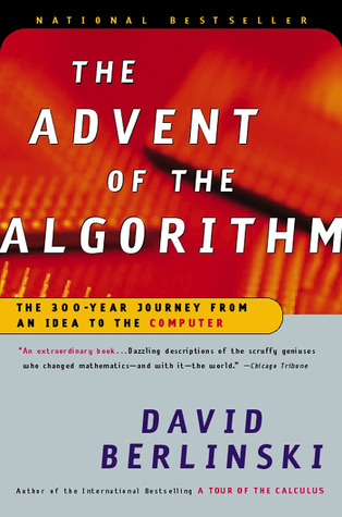 The Advent of the Algorithm by David Berlinski