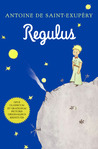 Regulus by Antoine de Saint-Exupéry