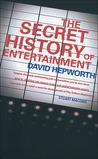The Secret History of Entertainment