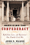 Surviving the Confederacy: Rebellion, Ruin, and Recovery--Roger and Sara Pryor During the Civil War