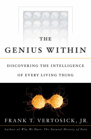 The Genius Within by Frank T. Vertosick Jr.