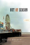 Out of Season by Robert Bausch