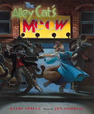 The Alley Cat's Meow by Kathi Appelt