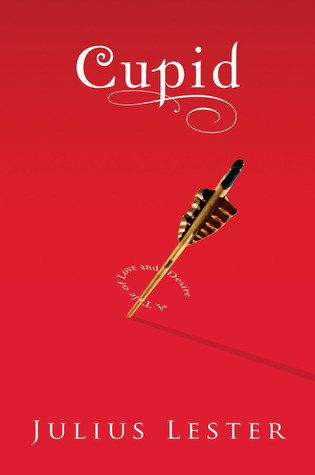 Cupid A Tale Of Love And Desire By Julius Lester