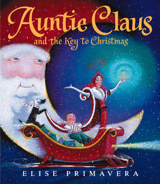 Auntie Claus and the Key to Christmas(Auntie Claus)