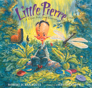 Ebook Little Pierre: A Cajun Story from Louisiana by Robert D. San Souci read!