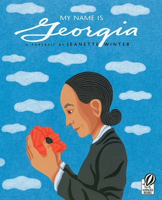 My Name Is Georgia: A Portrait by Jeanette Winter