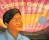 Cosechando esperanza: La historia de Cesar Chaves