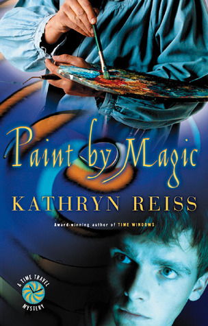 Paint by Magic (Time Travel Mystery, #2)