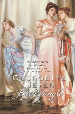 Bath Tangle by Georgette Heyer
