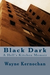 Black Dark: A Hell's Kitchen Memoir