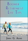 Boomer Retirement Life Tips by John G. Agno