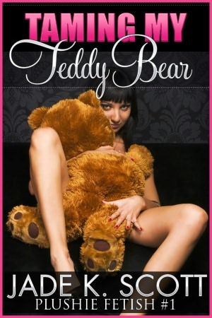 Taming My Teddy Bear (Plushie Fetish, #1)