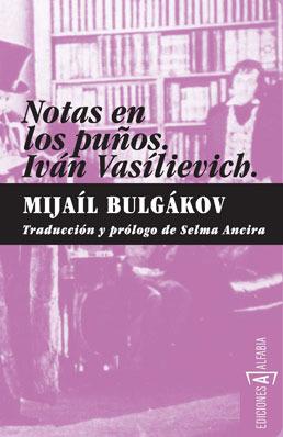 Notas En Los Puños: Iván Vasílievich:  Comedia En Tres Actos
