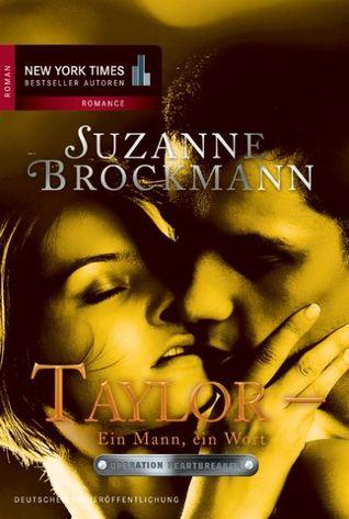 Taylor - Ein Mann, ein Wort (Operation Heartbreaker, #10)