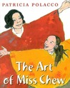 The Art of Miss Chew by Patricia Polacco